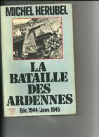 LA BATAILLE DES ARDENNES  Déc 1944 / Jan 1945  De  MICHEL HERUBEL - Livres, BD, Revues