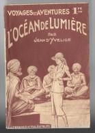 Coll. Voyages Et Aventures N°349 : L'océan De Lumière //Jean D'Yvelise - Ferenczi 1940 - Avventura