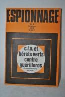 Espionnage N°4 Octobre 1970 - CIA Et Bérets Verts Contre Guérilleros - Roman Noir