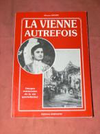 LA VIENNE AUTREFOIS / POITIERS / MONTMORILLON / LOUDIN / CHATELLERAULT / GENCAY / NEUVILLE /  EDITIONS HORVATH - Poitou-Charentes