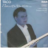 Taco  :  Puttin On The Ritz   /  Livin In My Dream World   - RCA Records 5978 - Disco, Pop