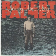 Robert Palmer : Johnny And Mary  / In Walks Love Again  - Island Records 102 243 - Disco, Pop