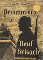 PRISONNIERS A NEUF BRISACH  NUREMBERG OFLAG XIIIA RECIT VIE CAMP ALLEMAGNE 1941 - French