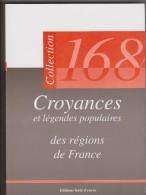 Croyances Et Légendes Populaires Des Régions De FRANCE / Année 2002 - Culture