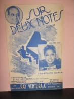 """PARTITION CHANT """"SUR DEUX NOTES"""" Jos�phine BAKER-Ray VENTURA et SES COLL�GIENS-Paroles & Musique de Paul MISRAKI 1938"""