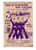 """PARTITION CHANT """"SUR LE PLANCHER DES VACHES"""" ALIBERT-Paroles:Ren� SARVIL-Musique:Vincent SCOTTO 1934(Op�r3 de la Marine)"""