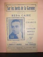 """PARTITION CHANT """"SUR LES BORDS DE LA GARONNE"""" R�da CARE-CHARCO-CASTILLON-MONTELS-LARGET-P.JARJAILLE-G.GABAROCHE 1935"""