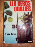 Les Héros Oubliés Par Erwan BERGOT, 1975 Guerre Indochine Service Action - Guerre 1939-45