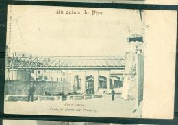 Un Saluto Da  Pisa  -  Porta Mare - Ponte Di Ferro Del Tramway - Fau119 - Pisa