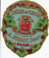 Etiquette Ancienne CREME DE CASSIS - NOBLOT - DIJON - Other