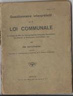 5 -Questionnaire Interprétatif De La Loi Communale Par Jér. NOTERDAEME Edit. A. Van Mullem à Bruges- Pages 1 à 127 - Unclassified