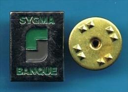 PIN´S //   . SYGMA BANQUE - Banks