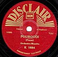 78 Trs - 25 Cm - état B -  DISCLAIR K 1684 - Orch. Musette - POURQUOI - LES GOELANDS - 78 T - Disques Pour Gramophone