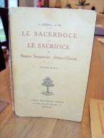 Le Sacerdose Et Le Sacrifice De Notre-Seigneur Jésus-Christ 3ème édition, 1923 - Religion