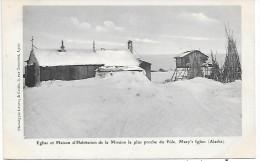 ETATS-UNIS - ALASKA - Eglise Et Maison D'habitation De La Mission La Plus Proche Du Pole - Mary's Igloo - Etats-Unis