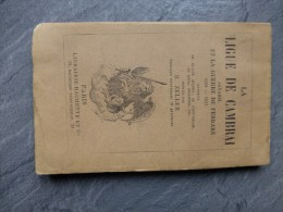 La Ligue De CAMBRAI, 1508-1511, B. Zeller, Hachette, 1889, 23 Gravures  ; Ref 658 C1 - Libri, Riviste, Fumetti
