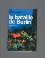 J´AI LU LEUR AVENTURE  ANDREW TULLY LA BATAILLE DE BERLIN   ( Guerre Mondiale, Militaires,   ) - Guerre 1939-45