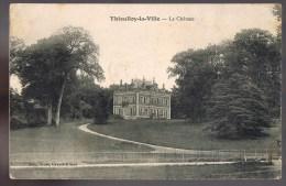 THIEULLOY - LA - VILLE . Le Château . - Other Municipalities
