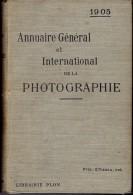 ANNUAIRE GENERAL ET INTERNATIONAL DE LA PHOTOGRAPHIE 1905 - 77O Pages Richement Illustrées - Nombreuses Publicités - Photographie