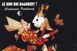 COMPAGNIE PATCHWORK  LE BON ROI DAGOBERT (dil154) - Teatro