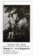 ANTOINE VAN DYCK PEINTRE FLAMAND DU XVIIe SIECLE 1599-1641 CHARLES 1er ROI D'ANGLETERRE - Histoire