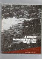 Le Centre Mémoire Du Rail, La Louvière, Manage Etc...(trains). - Belgique