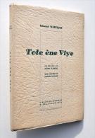 RARISSIME : TOTE ENE VIYE, Gilly 1941 - Edmond Wartique - Bois De JOSEPH GILLAIN Alias JIJÉ - Ex. HC / Patois - Livres Dédicacés