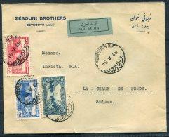 1946 Liban Zebouni Brothers Cover Beyrouth Airmail - La Chaux De Fonds Switzerland (Overprint On Reverse) - Lebanon