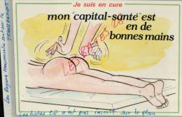 CPA Fantaisies Humour Dessinateur  Je Suis En Cure !   Mon Capital Santé Est En De Bonnes Mains ..   AVR 2015 031 - Ilustradores & Fotógrafos