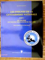 LIVRE REPERTOIRE DES INSIGNES DE LA GENDARMERIE NATIONALE 165 PAGES TOME 1  ETAT NEUF - Catalogues
