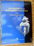 LIVRE CATALOGUE REPERTOIRE DES INSIGNES DE LA GENDARMERIE NATIONALE 165 PAGES TOME 2 + CD   ETAT NEUF - Catalogues