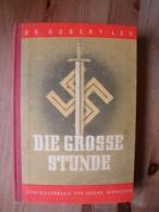 2. Weltkrieg: Die Grosse Stunde, Dr. Robert Ley, Zentralverlag Der NSDAP, SELTEN !! - Bücher