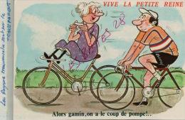 CPA Fantaisies Humour Dessinateur  VIVE LA PETITE REINE   Alors Gamin, On A Le Coup De Pompe !....AVR 2015 099 - Künstlerkarten