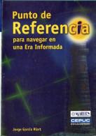 """""""PUNTO DE REFERENCIA"""" AUTOR JORGE GARCÍA RIART EDIT.CEPUC- AÑO 2005- PAG.133 FIRMADO DÉDICACÉ SIGNED USADO GECKO - Culture"""