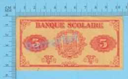 1920, Monnaies Scolaires Billet 5$ Quebec Canada (Armes De La Province, Par Frères Des Écoles Chrétiennes )recto/Verso - Monnaies & Billets