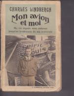 MON AVION ET MOI, Ma Vie Depuis Mon Enfance Jusqu´au Lendemain De Ma Traversée, Charles LINDBERGH, Spirit Of St Louis - Books, Magazines, Comics