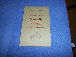 HISTOIRE DE SAINT-VY / SAINT-WITZ Jusqu'à La Révolution E. Du CHESNE 28/250 EO (ouvrage Introuvable) - Ile-de-France