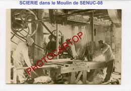 SENUC-Scierie Allemande Dans Le Moulin-Menuiserie-Machine-Animation-Carte Photo Allemande-Guerre14-18-1 WK-France-08- - France