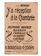 """PARTITION PIANO-CHANT """"Y A R�CEPTION A LA CHAMBR�E"""" DELPIERRE-MORAIZE-DANREFF-Etc...Par:Gaston BORDEAUX-Mus:P.CODINI"""