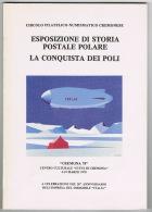 RB 1019 - Italy Polar Stamp Collecting - Zeppelin Mail - Esposizione Di Storia Postale Polare - La Conquista Dei Poli - Books, Magazines, Comics