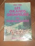 Les Grands Grimpeurs Du Tour De France. 1903 - 1980 - Livres, BD, Revues