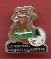 PIN' S ,    Saucisse De Morteau  '  Franche Comté  ' - Alimentation