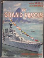 Le Grand Pavois - Roger Vercel - Roman Illustré Sur Midships à Bord Jeanne D'arc - Marine - 1957 - Frans