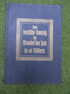 A3045) Buch Das Deutsche Danzig Im Wandel Der Zeit In 60 Bildern, 1927 - Architecture