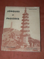 JONQUES ET PAGODES 1935  INDOCHINE  LA CHINE ILLUSTREE  / HONG KONG / SHANGAI /  PEKIN / YANGTSE  TYPE  CHINOIS / - Culture