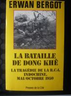 La Bataille De Dong Khe: La Tragédie De La R.C. 4  Indochine 1950 Mai/Octobre 1950 - Bergot, Erwan - Dédicacé - Livres Dédicacés