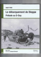 Livre De Guerre 40-45  /   Août  1942   LE DEBARQUEMENT DE DIEPPE - War 1939-45