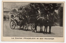 LE COCHER PRADELEIX ET SON EQUIPAGE - ATTELAGE - PARIS - Cartes Postales