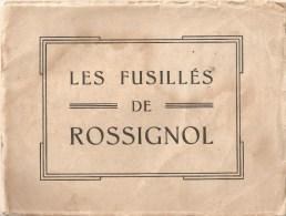 Boekje (16 x 21 cm) Les Fusill�s de Rossignol ( 32 pag. veel illustraties)