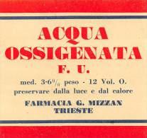 """03086  """"TRIESTE - FARMACIA G. MIZZAN - ACQUA OSSIGENATA """".  ETICHETTA ORIGINALE - Altre Collezioni"""